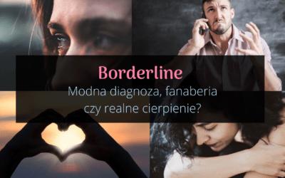 Borderline – modna diagnoza, fanaberia czy realne cierpienie?